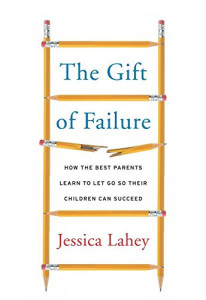 Help Your Teens gift-of-failure-206x300 Unmotivated and Underachieving Teens