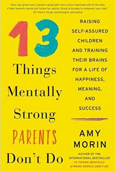 Help Your Teens 13-things Mentally Strong Kids Have Parents Who Refuse To Do These 13 Things