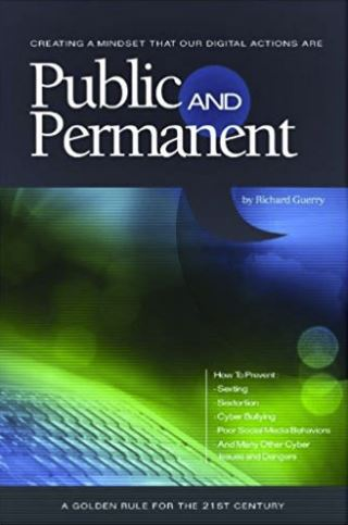Help Your Teens PublicPerm Public and Permanent: Creating a Mindset That Our Digital Actions are Public and Permanent