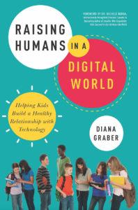 Help Your Teens RaisingHumansFinal-1-198x300 Raising Humans In A Digital World