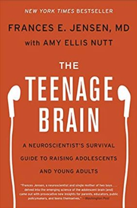Help Your Teens TeenageBrainBook The Teenage Brain: A Neuroscientist's Survival Guide to Raising Adolescents and Young Adults