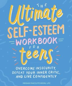 Help Your Teens BookTeenSelfEsteem-252x300 The Ultimate Self-Esteem Workbook for Teens