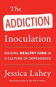 Help Your Teens BookAddictionInoculation-194x300 The Addiction Inoculation: Raising Healthy Kids in a Culture of Dependence